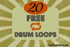 Make some music!!! 20 Free Drum Loops - Play4TheWorld.com