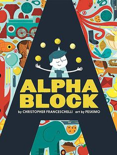 Alphablock by Christopher Franceschelli and Peskimo - for my alphabet obsessed son #ParentsGifts #ParentsMagazine