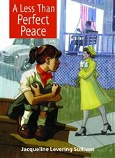 A Less Than Perfect Peace - Jacqueline Levering Sullivan |Sequel to Annie's War. Four years have gone by since fourteen-year-old Annie Leigh Howard joyfully welcomed her father back from World War II. Life isn't back to normal quite as Annie once hoped, though. It is now January 1950 and the Cold War has begun to grip the nation. . . .