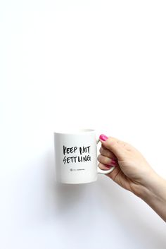 Keep Not Settling Mug