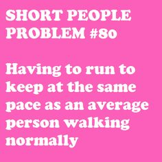 Short People Problem #80: I may have fixed that living in the city and being chronically late for everything...or not. who knows.