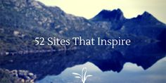 52 Sites That Inspire: No More Excuses to be in a Creative Slump