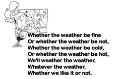 Whether the weather be fine TONGUE TWISTER!