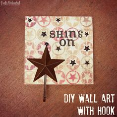 """DIY Wall Decor Tutorial With """"Shine On"""" Quote: Crafts-Unleashed"""