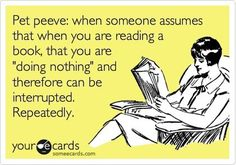 books, ecard, book nerd, bugs, pet peeves, break room, read, so annoyed, boyfriends