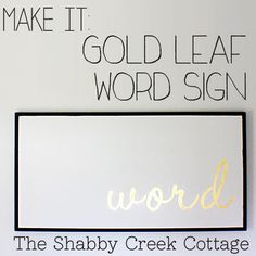 The Shabby Creek Cottage - farmhouse interiors re-designed: Make it: Gold Leaf Word Sign