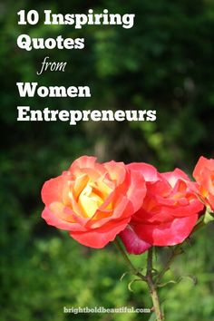 10 Inspiring Quotes from Women Entrepreneurs today : Martha Stewart, Tory Burch, Brit Morin, Joy Cho, Garance Dore, Sophia Vergara and more.