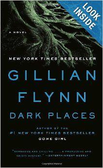 Dark Places: A Novel: Gillian Flynn: 9780307341570: Amazon.com: Books