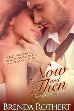 02/17/14 4.3 out of 5 stars Now and Then (Now Series) by Brenda Rothert, http://www.amazon.com/dp/B00EC197UC/ref=cm_sw_r_pi_dp_4NTatb1W68G6G