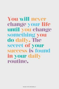 change something you do daily change life, changing your life quotes, daily quotes, change quote, daili routin, living your life quotes, inspire change, changes in life, quotes lying