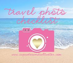travel photo checklist: awesome list of all the photos to be sure to take when traveling!
