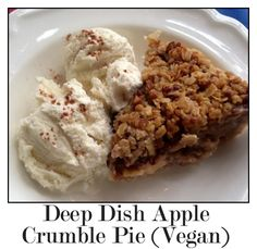 Warm Deep Dish Apple Crumble Pie (Vegan) Perfect for Thanksgiving or ...