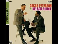 "Oscar Peterson & Nelson Riddle - ""My Foolish Heart (BIll Evans)(Victor Young, music)"""