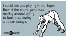 Super Bowl Power Outage Superdome New Orleans Work Funny Ecard | Workplace Ecard | someecards.com