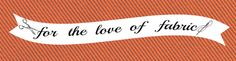 For The Love Of Fabric - Kitchener/Waterloo, Ontario