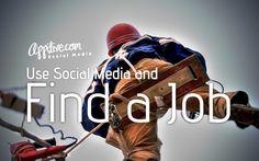 http://appitive.com/social-media/2012/08/06/use-social-media-and-find-a-job/