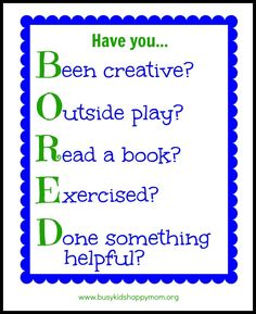 Bored people are boring. Learning how to entertain yourself is a Life Skill. (Printable)