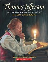 Giblin, J. C. (1994). Thomas Jefferson: A picture book biography. New York, NY: Scholastic.