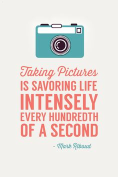 """""""Taking pictures is savouring life intensely. Every hundredth of a second."""" - Mark Riboud"""