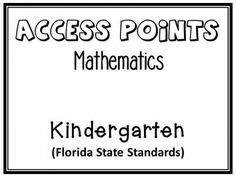Access Points: Mathematics - Kindergarten (Florida State Standards) from Pink at Heart on TeachersNotebook.com -  (10 pages)  - PDF - Access Points for Mathematics: Kindergarten (Florida State Standards)