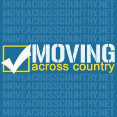 Moving Across Country Made Easy - 2014...Tons of tips to prepare for a cross country move. *******