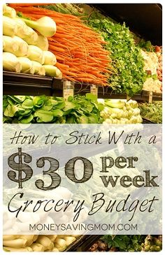 How To Stick With A $30 Per Week Grocery Budget - idea, meals, save, food, eat well, money, frugal, week groceri, groceri budget