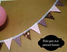 Tutorial: How to Make a Pennant Banner
