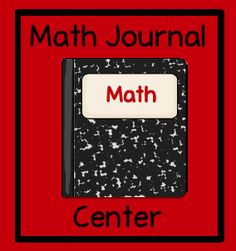 Ideas for a math journal center.