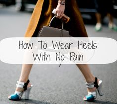 How to wear high heels without the pain