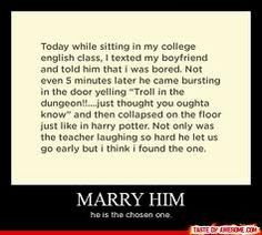 I would marry him lol