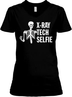Lol this cracked me up  X-Ray Tech Selfie