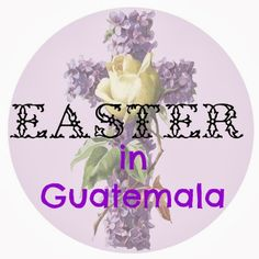 Crafty Moms Share: Easter Around the World: Guatemala