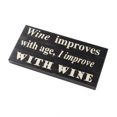 Wine improves with Age Wooden Sign --- Quick Info: Price £10.50 Add some humour to your kitchen or home design with the addition of our Wine Improves with Age Wooden Sign.   --- Available from Roman at Home. Images Copyright www.romanathome.com