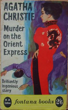 Vintage cover art, illustration. Repin, artist and date not specified by the poster. 'Murder on the Orient Express' by mystery writer Agatha Christie. // Repin. // Found by @RandomMagicTour (https://twitter.com/randommagictour) - Sasha Soren