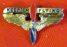 Original 1940's World War II Aviators Wife's Patriotic Keep Em Flying Pin