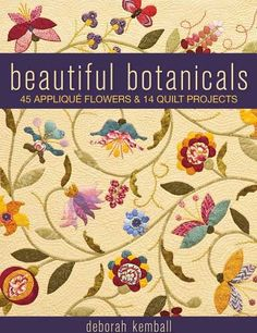 Such a lovely book of pretty flower designs for applique, quilting or embroidery. Available in all good bookstores - http://www.countrybumpkin.com.au/index.php?cPath=1_92