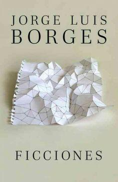 Ficciones / Jorge Luis Borges.