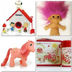 "1. Snoopy Snow Cone Machine   2. Troll Doll   3. My Little Pony   4. Strawberry Shortcake    "":O)"
