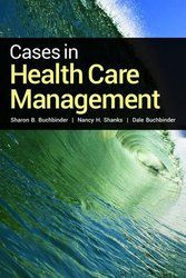 Healthcare Management Program Coordinator Dr. Sharon Buchbinder's latest book - Cases in Health Care Management. There are over 100 case studies illustrating challenges related to managing health care services.