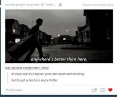 Poor Muggles, thinking it's hipster. It's not. It's just the fandom exploiting you