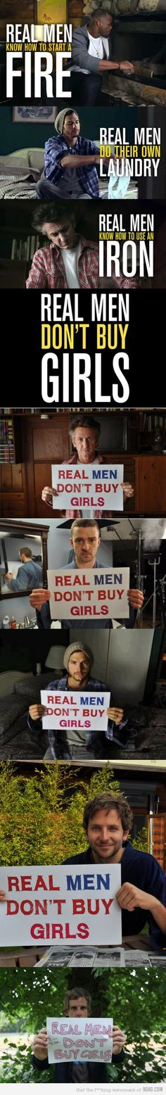 not so much the fire and laundry..but truth that real men don't buy girls. There are more slaves now than ever before...27 million. Educate yourself on human trafficking..