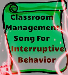 A bite size classroom management song for interruptive behavior!