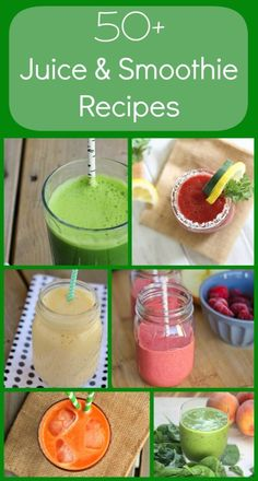 Over 50 Juice and Smoothie Recipes - all the colors of the rainbow!
