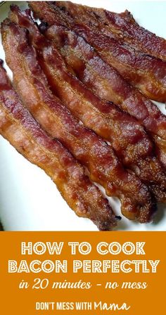 How to Cook Bacon Perfectly in 20 Minutes #realfood #glutenfree #paleo - DontMesswithMama.com