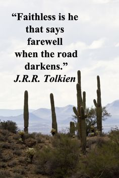 """Faithless is he that says farewell when the road darkens.""  -- J.R.R. Tolkien – On image of Gates Pass, Tucson, Arizona, by Florence McGinn – Explore quotes on the grace and power of life's journey at http://www.examiner.com/article/travel-a-road-of-literate-quotes-about-the-journey"