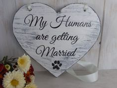 My humans are getting married Sign Heart Signs by IuliaAndAlex