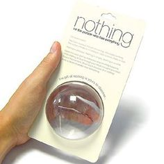 "Gift of Nothing - for everyone who says they want ... ""nothing."" haha---perfect for Chris!"