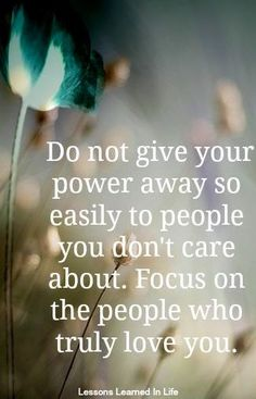 Focus on people who truly love you advice quote via www.Facebook.com/LessonsLearnedInLife