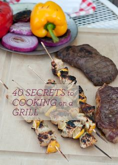 Living Well: 40 Secrets for Cooking on a Grill