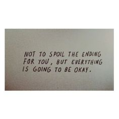 Not To Spoil The Ending For You